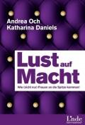 "Andrea Och, Katharina Daniels ""Lust auf Macht"""