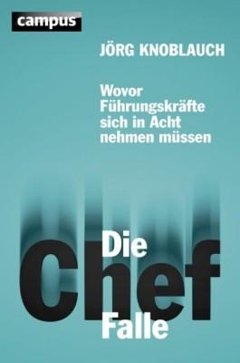 Jörg Knoblauch Die Chef-Falle